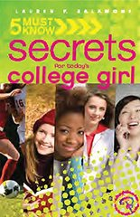 5 Must Know Secrets for Today's College Girl by Salamone, Lauren P.