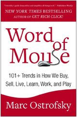 Word of Mouse: 101+ Trends in How We Buy, Sell, Live, Learn, Work, and Play by Ostrofsky, Marc