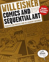 Comics and Sequential Art: Principles and Practices from the Legendary Cartoonist by Eisner, Will