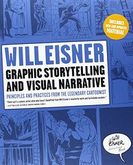 Graphic Storytelling and Visual Narrative: Principles and Practices from the Legendary Cartoonist by Eisner, Will