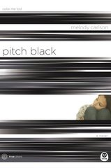 Pitch Black: Color Me Lost by Carlson, Melody