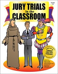 Jury Trials in the Classroom by See, Betty M.
