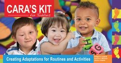Cara's Kit for Toddlers: Creating Adaptations for Routines and Activities by Campbell, Philippa H./ Milbourne, Suzanne A./ Kennedy, Alexis A.
