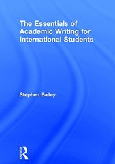 The Essentials of Academic Writing for International Students by Bailey, Stephen