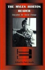 The Myles Horton Reader: Education for Social Change