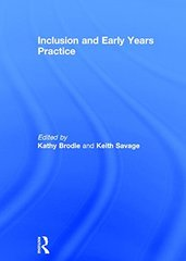 Inclusion and Early Years Practice by Brodie, Kathy (EDT)/ Savage, Keith (EDT)