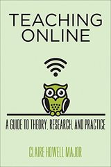 Teaching Online: A Guide to Theory, Research, and Practice by Major, Claire Howell