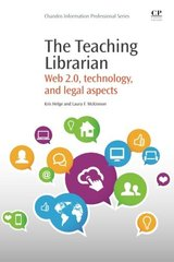 The Teaching Librarian: Web 2.0, Technology, and Legal Aspects by Helge, Kris/ McKinnon, Laura F.