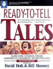 Ready-To-Tell Tales: Sure-Fire Stories from America's Favorite Storytellers by Holt, David/ Mooney, Bill (EDT)