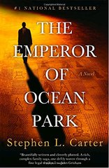 The Emperor of Ocean Park by Carter, Stephen L.
