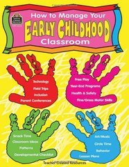 How to Manage Your Early Childhood Classroom by Thayer, Kathleen/ Westby, Susan