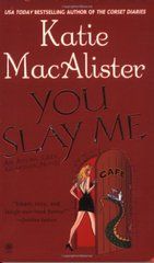 You Slay Me by Macalister, Katie