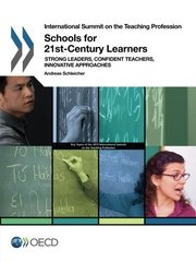 Schools for 21st-century Learners: Strong Leaders, Confident Teachers, Innovative Approaches by Organisation for Economic Co-Operation and Development