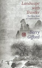 Landscape With Traveler: The Pillow Book of Francis Reeves by Gifford, Barry
