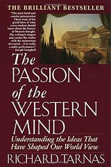 The Passion of the Western Mind: Understanding the Ideas That Have Shaped Our World View by Tarnas, Richard