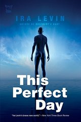 This Perfect Day by Levin, Ira