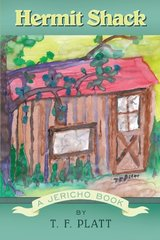 Hermit Shack: A Jericho Book by Platt, T. F.