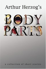 Body Parts: A Collection of Short Stories by Herzog, Arthur