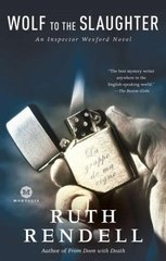 Wolf to the Slaughter: An Inspector Wexford Novel by Rendell, Ruth