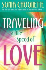 Traveling at the Speed of Love by Choquette, Sonia