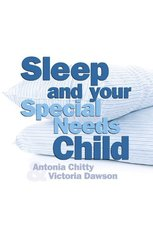Sleep and Your Special Needs Child by Chitty, Antonia/ Dawson, Victoria