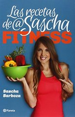 Las recetas de @SaschaFitness / The Recipes of @SaschaFitness by Barboza, Sascha