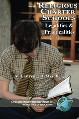 Religious Charter Schools: Legalities and Practicalities by Weinberg, Lawrence D.