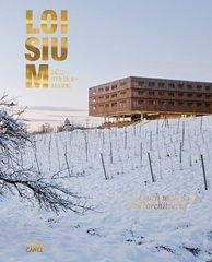 Loisium Sudsteiermark: In Touch With Wine and Architecture by Bliem, Georg/ Gatterer, Harry/ Gillich, Stephan/ Hausegger, Gudrun/ Schandor, Werner