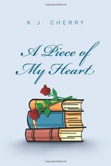 A Piece of My Heart by Cherry, K.