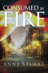 Consumed by Fire by Stuart, Anne