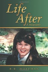 Life After: A Biography by Hoffman, B. R.