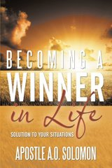 Becoming a Winner in Life: Solution to Your Situations by Solomon, A. o.