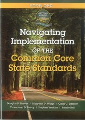 Navigating Implementation of the Common Core State Standards by Reeves, Douglas B./ Riggs, Maryann D./ Lassiter, Cathy J./ Piercy, Thomasina D./ Ventura, Stephen