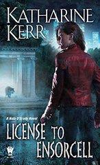 License to Ensorcell: A Nola O'grady Novel by Kerr, Katharine