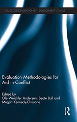 Evaluation Methodologies for Aid in Conflict by Andersen, Ole Winckler (EDT)/ Bull, Beate (EDT)/ Kennedy-chouane, Megan (EDT)