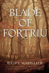 Blade of Fortriu: Book Two of the Bridei Chronicles by Marillier, Juliet