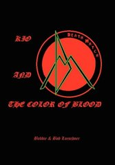 Kio and the Color of Blood by Bobbie