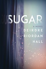 Sugar by Hall, Deirdre Riordan