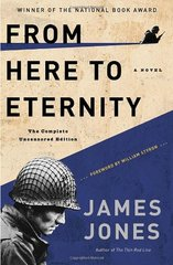 From Here to Eternity: The Complete Uncensored Edition by Jones, James/ Styron, William (FRW)