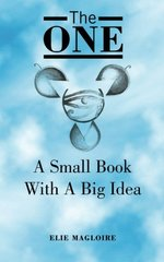 The One: A Small Book With a Big Idea by Magloire, Elie