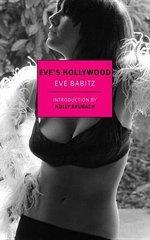 Eve's Hollywood by Babitz, Eve/ Brubach, Holly (INT)