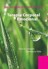 Terapia Corporal Emocional: Toca Tu Corazط£آ³n Cambia Tu Vida by Luebcke, Susanna