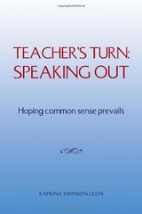 Teacher's Turn: Speaking Out by Leon, Katrina