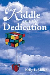 The Riddle and the Dedication by Miller, Kelly L.