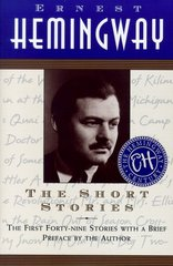 The Short Stories/the First Forty-Nine Stories With a Brief Preface by the Author: The First Forty-Nine Stories With a Brief Introduction by the Author by Hemingway, Ernest
