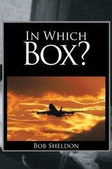 In Which Box? by Sheldon, Bob