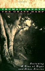 The Grass Harp: Including a Tree of Night and Other Stories by Capote, Truman