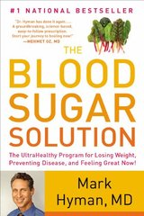 The Blood Sugar Solution: The UltraHealthy Program for Losing Weight, Preventing Disease, and Feeling Great Now! by Hyman, Mark