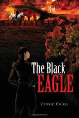 The Black Eagle by Cross, Cedric