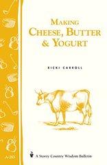 Making Cheese, Butter & Yogurt by Carroll, Ricki/ Hobson, Phyllis